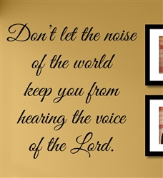 Don T Let The Noise Of The World Keep You From Hearing The