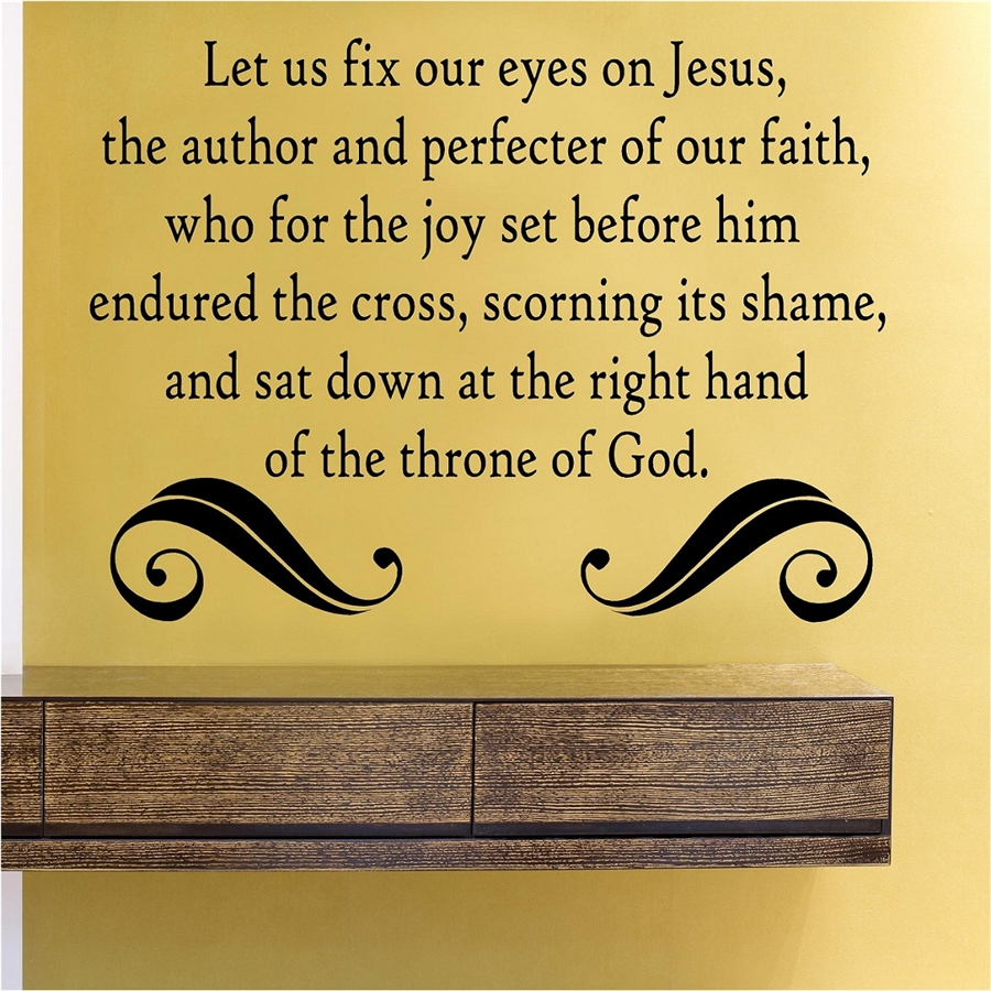 Let us fix our eyes ON Jesus, the author and perfecter of our faith ...