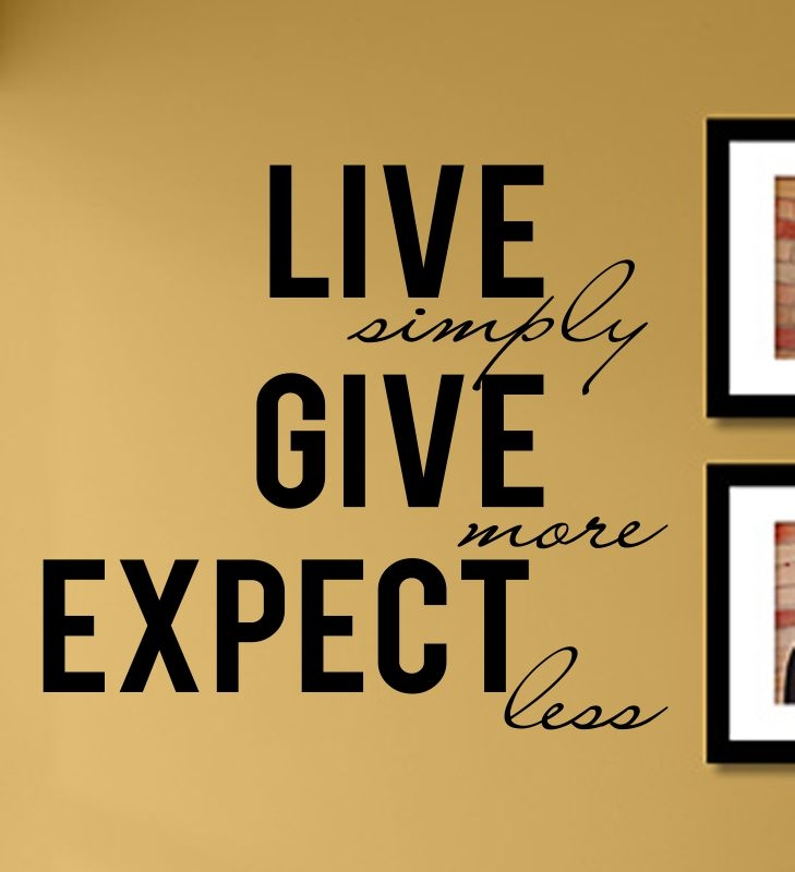 simply GIVE more EXPECT less Vinyl Wall Art Decal Sticker